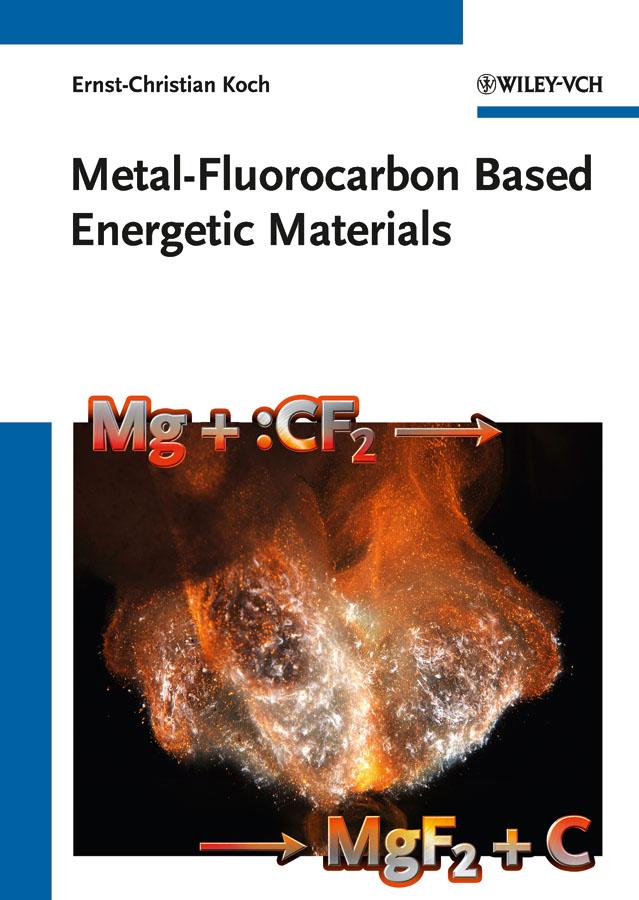 Ernst-Christian Koch Metal-Fluorocarbon Based Energetic Materials