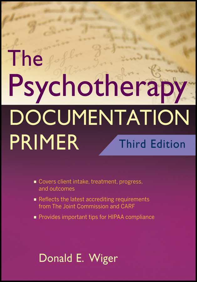 Donald Wiger E. The Psychotherapy Documentation Primer a primer of brief psychotherapy