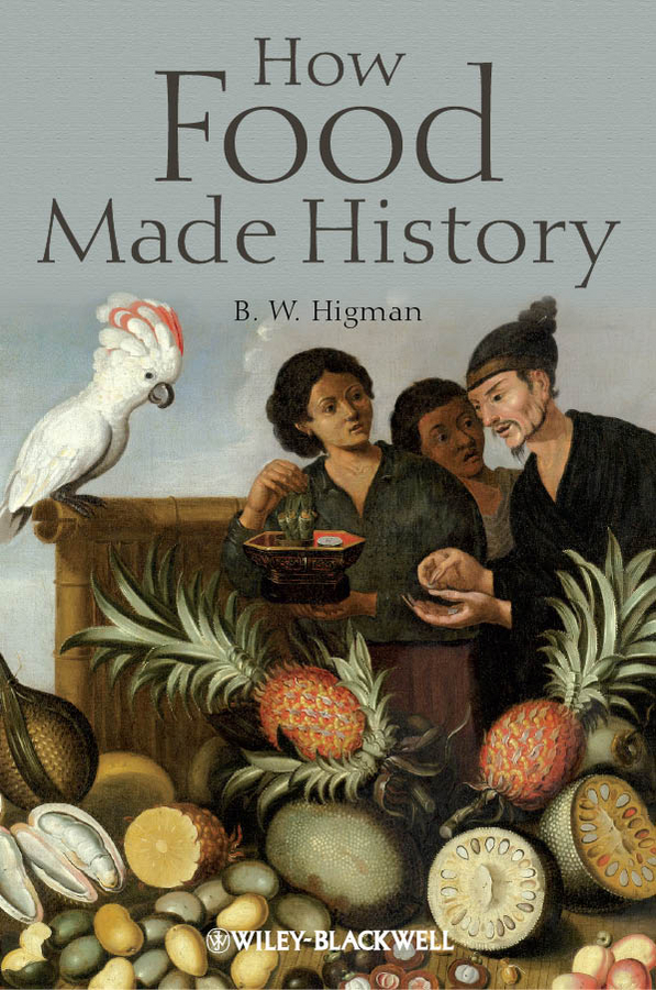 B. Higman W. How Food Made History giorgio locatelli made in italy food and stories