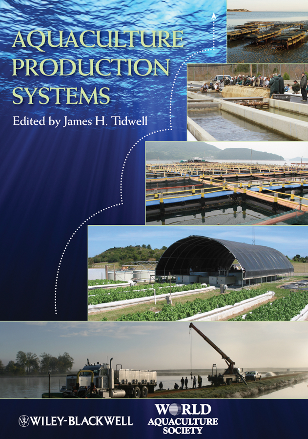 James Tidwell H. Aquaculture Production Systems colin nash the history of aquaculture