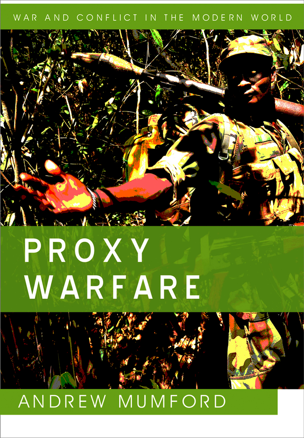 Andrew Mumford Proxy Warfare cold war the