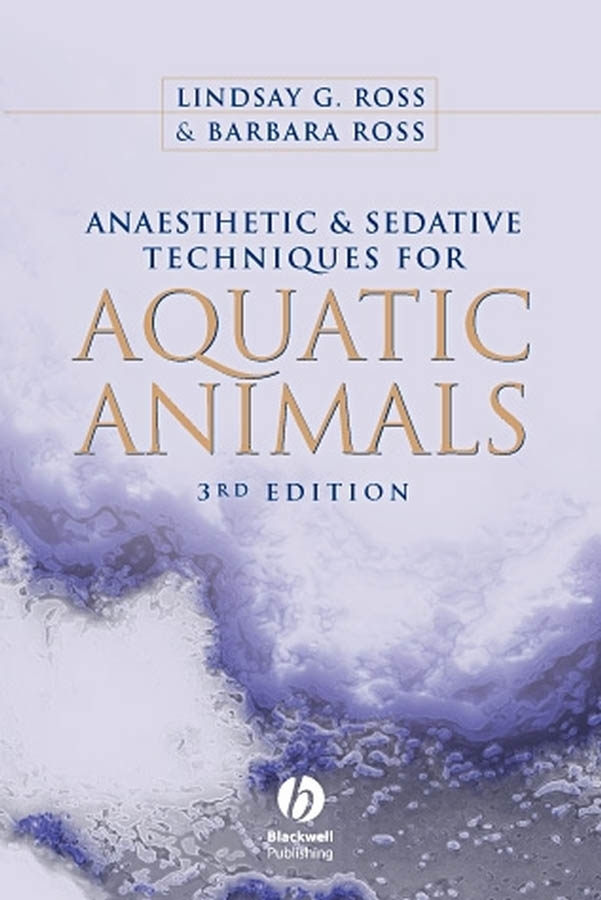 Ross Barbara Anaesthetic and Sedative Techniques for Aquatic Animals