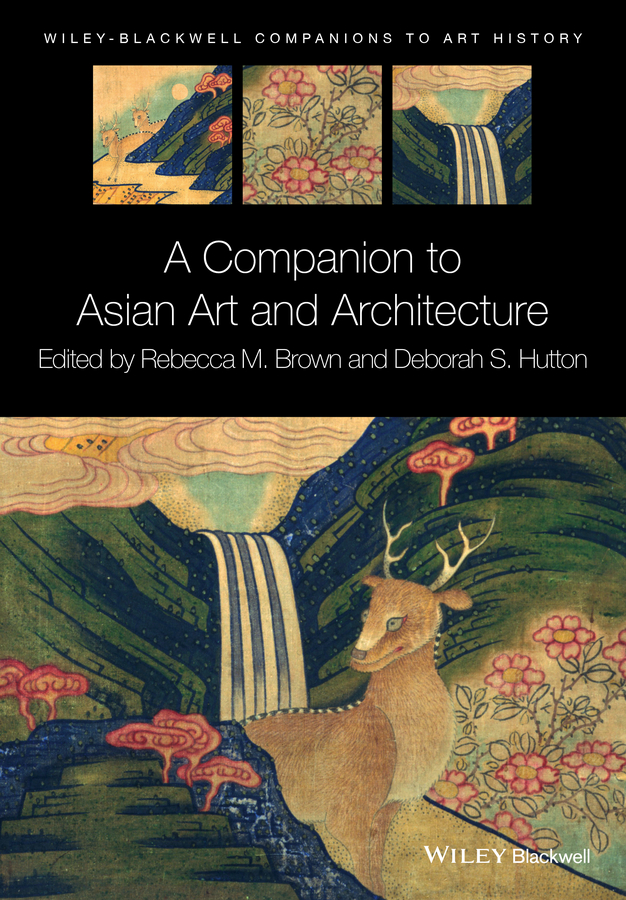 цена на Brown Rebecca M. A Companion to Asian Art and Architecture
