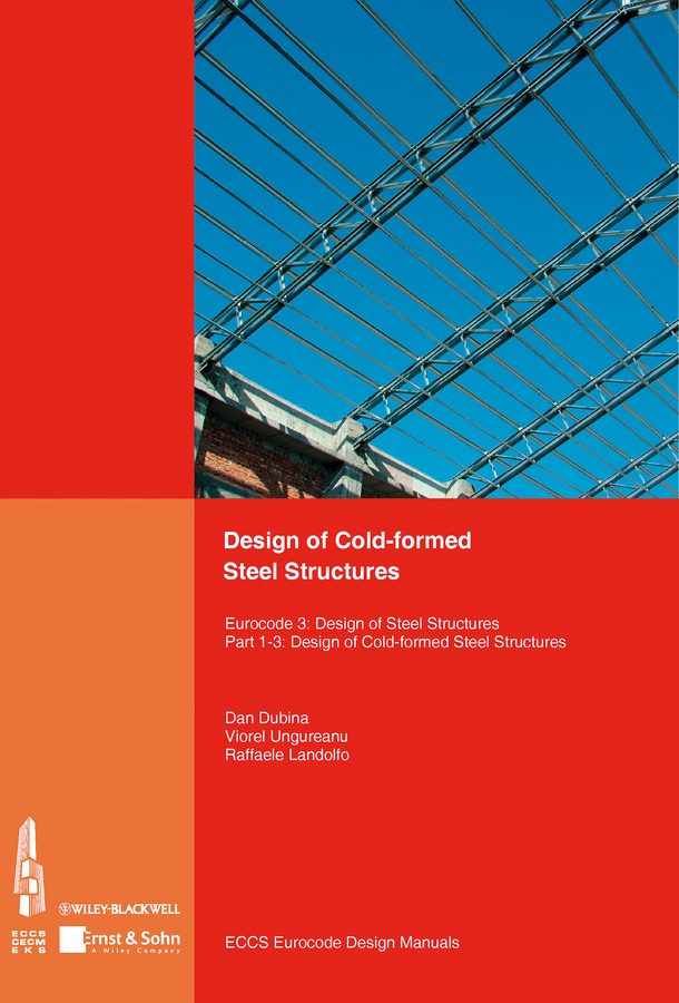 Отсутствует Design of Cold-formed Steel Structures. Eurocode 3: Design of Steel Structures. Part 1-3 Design of cold-formed Steel Structures effect of corrosion on reinforced concrete structures