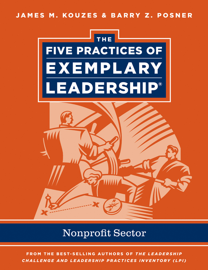 James M. Kouzes The Five Practices of Exemplary Leadership. Non-profit