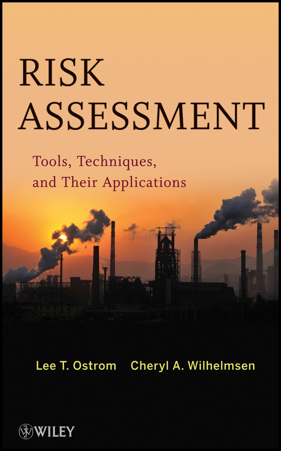 Ostrom Lee T. Risk Assessment. Tools, Techniques, and Their Applications joseph ofungwu statistical applications for environmental analysis and risk assessment