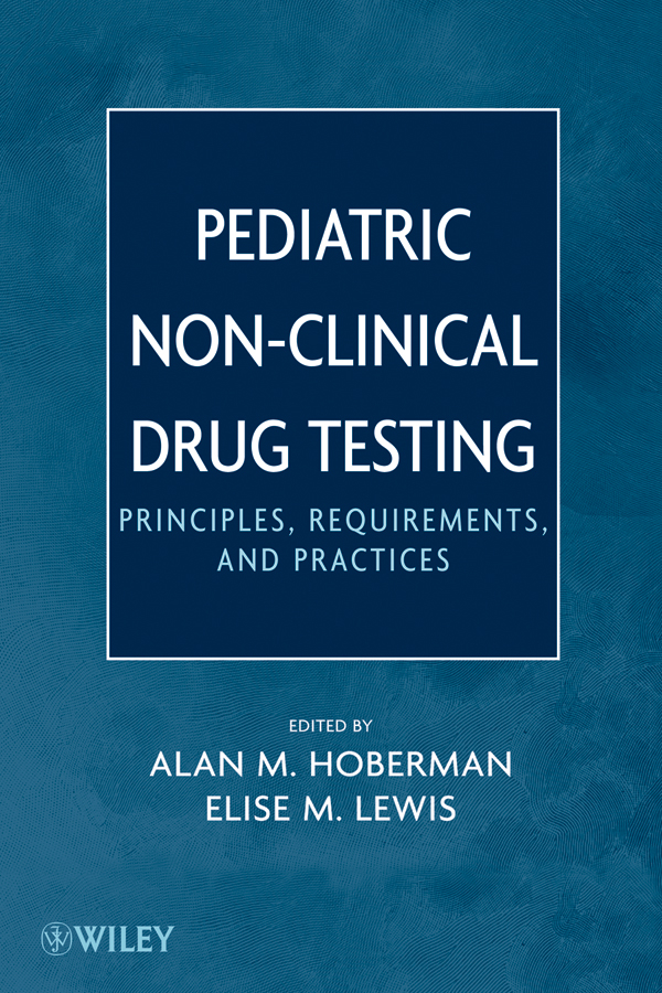 Lewis Elise M. Pediatric Non-Clinical Drug Testing. Principles, Requirements, and Practice купить в Москве 2019