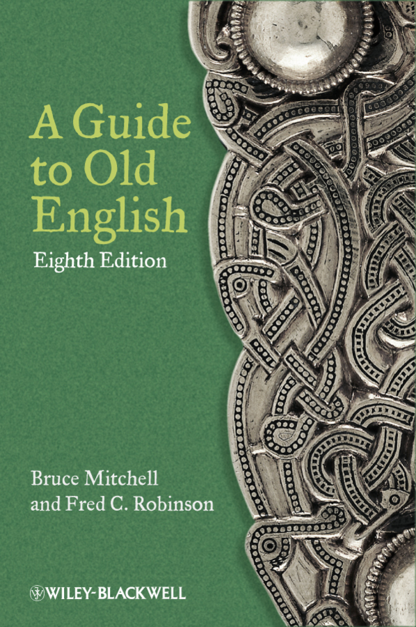 Mitchell Bruce A Guide to Old English peter baker s introduction to old english