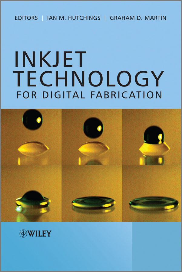 Martin Graham D. Inkjet Technology for Digital Fabrication oh kyunghwan silica optical fiber technology for devices and components design fabrication and international standards