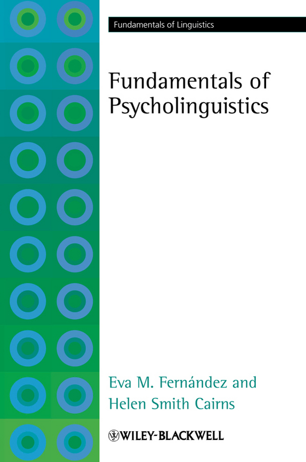 Fernández Eva M. Fundamentals of Psycholinguistics zoltan dornyei the psychology of second language acquisition