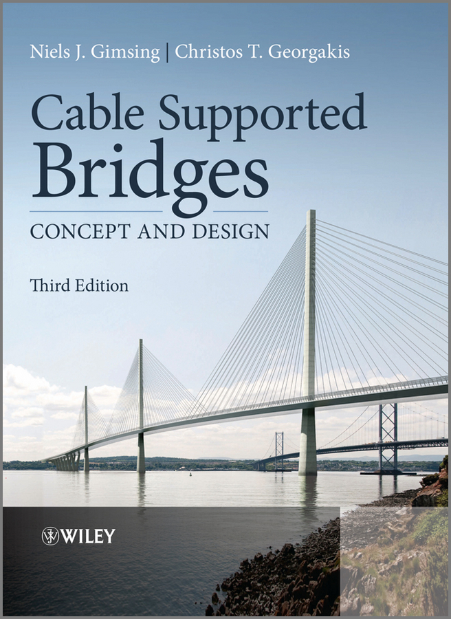Gimsing Niels J. Cable Supported Bridges. Concept and Design