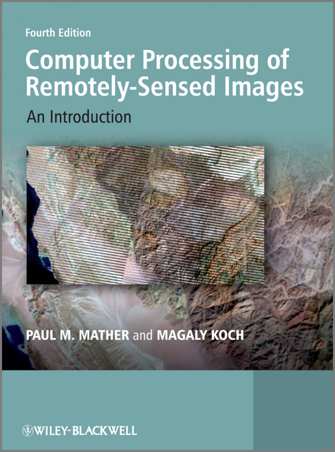 Koch Magaly Computer Processing of Remotely-Sensed Images. An Introduction