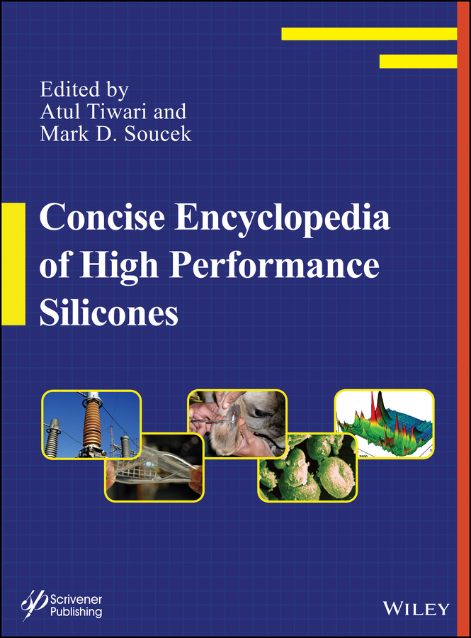 Soucek Mark D. Concise Encyclopedia of High Performance Silicones
