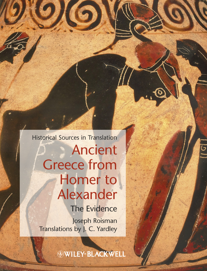 Yardley J. C. Ancient Greece from Homer to Alexander. The Evidence dulmus catherine n the profession of social work guided by history led by evidence