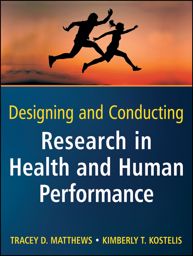 Matthews Tracey D. Designing and Conducting Research in Health and Human Performance how to research