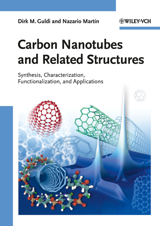 Guldi Dirk M. Carbon Nanotubes and Related Structures. Synthesis, Characterization, Functionalization, and Applications v balan m rahula n voicu tangent structures in geometry and their applications