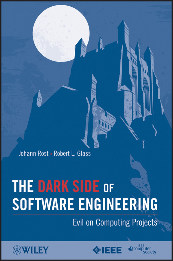 Rost Johann The Dark Side of Software Engineering. Evil on Computing Projects rod stephens beginning software engineering