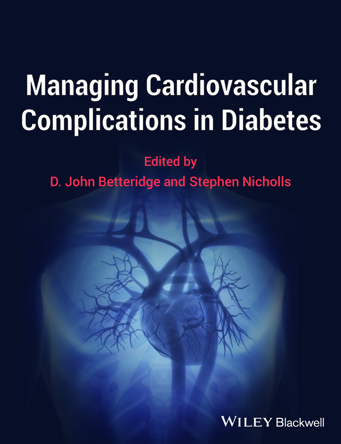 Betteridge D. John Managing Cardiovascular Complications in Diabetes biomarkers in cardiovascular disease