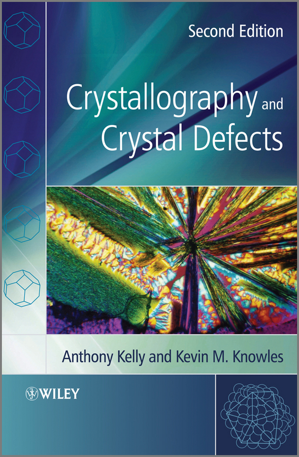Kelly Anthony Crystallography and Crystal Defects treatment of bone defects