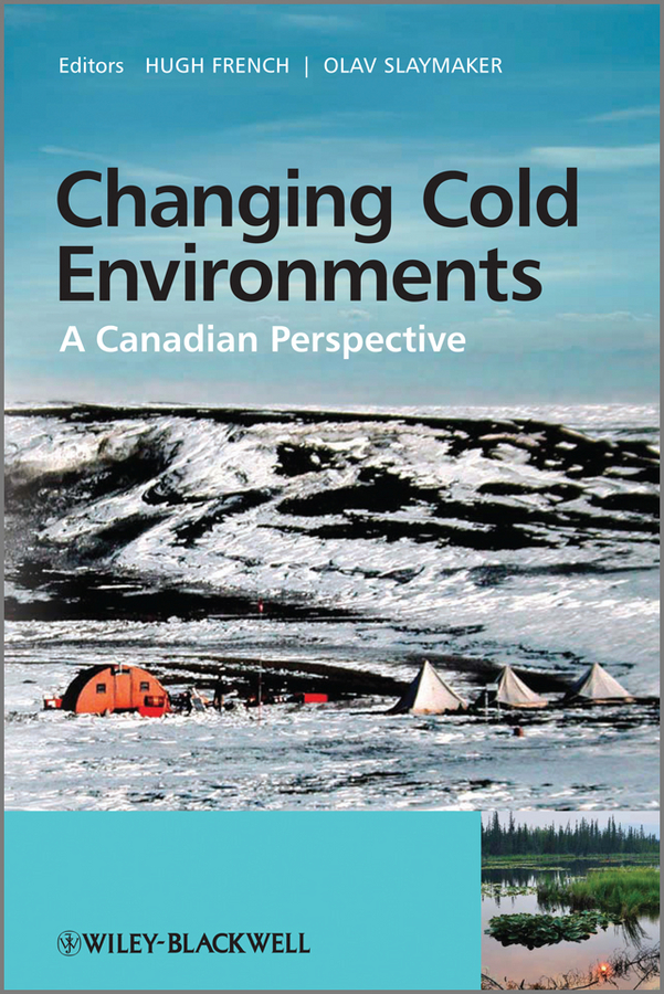 French Hugh M. Changing Cold Environments. A Canadian Perspective greiving stefan european climate vulnerabilities and adaptation a spatial planning perspective