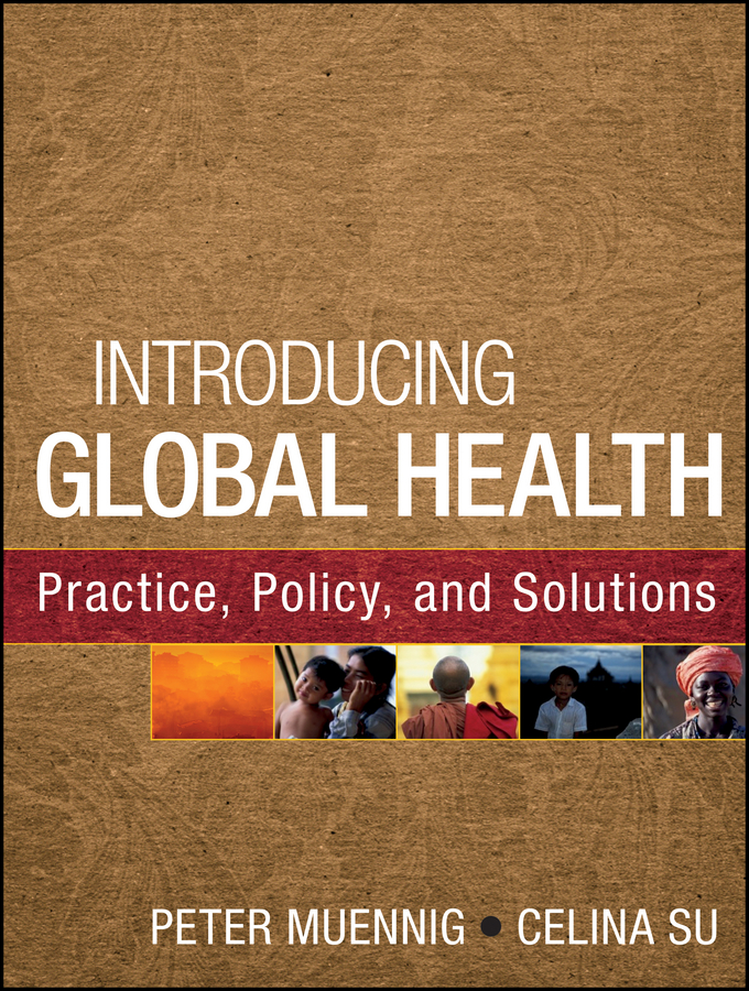 Su Celina Introducing Global Health: Practice, Policy, and Solutions friends 1 global students book