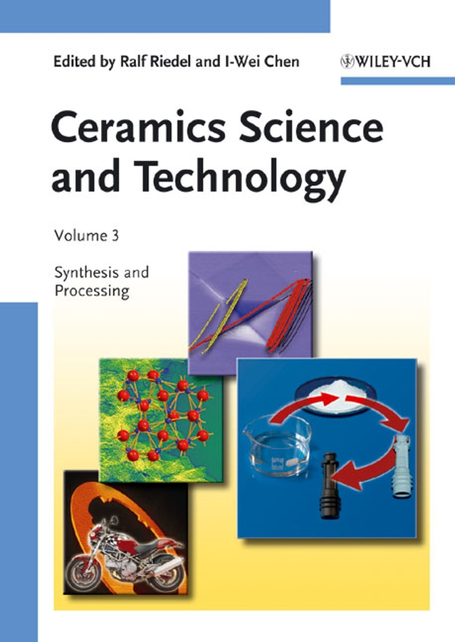 Chen I-Wei Ceramics Science and Technology, Volume 3. Synthesis and Processing gianfranco pacchioni oxide ultrathin films science and technology