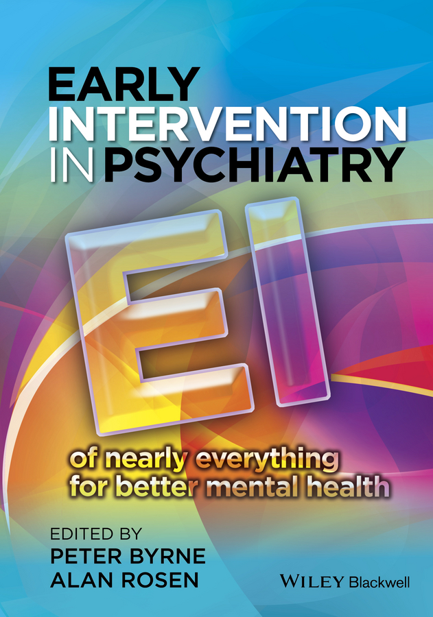 Rosen Alan Early Intervention in Psychiatry. EI of Nearly Everything for Better Mental Health eating disorders