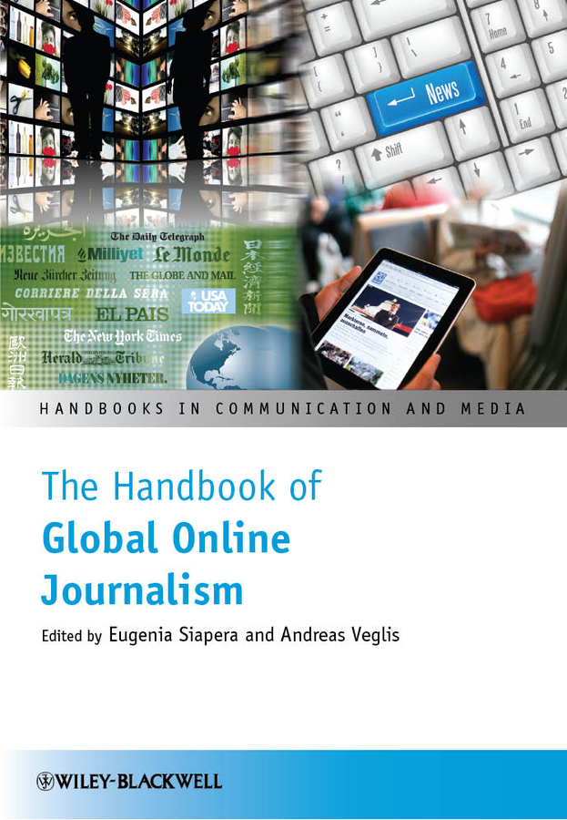Veglis Andreas The Handbook of Global Online Journalism silvia tony power performance multimedia storytelling for journalism and public relations