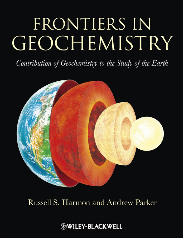 Parker Andrew Frontiers in Geochemistry. Contribution of Geochemistry to the Study of the Earth professor caers jef modeling uncertainty in the earth sciences