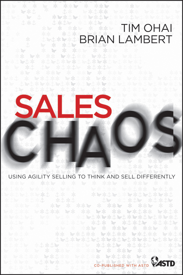 Lambert Brian Sales Chaos. Using Agility Selling to Think and Sell Differently william brooks t playing bigger than you are how to sell big accounts even if you re david in a world of goliaths