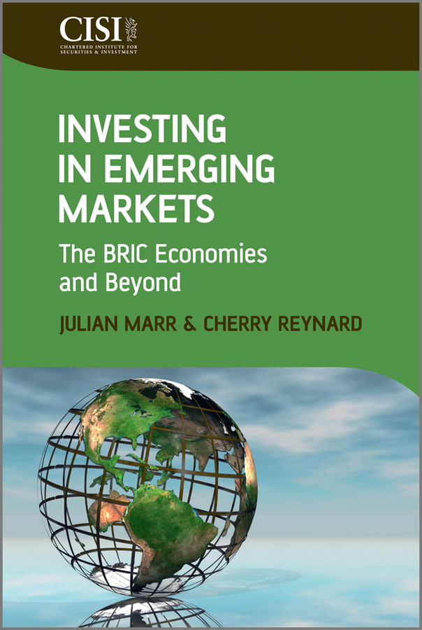 Marr Julian Investing in Emerging Markets. The BRIC Economies and Beyond