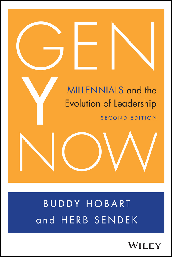 Sendek Herb Gen Y Now. Millennials and the Evolution of Leadership