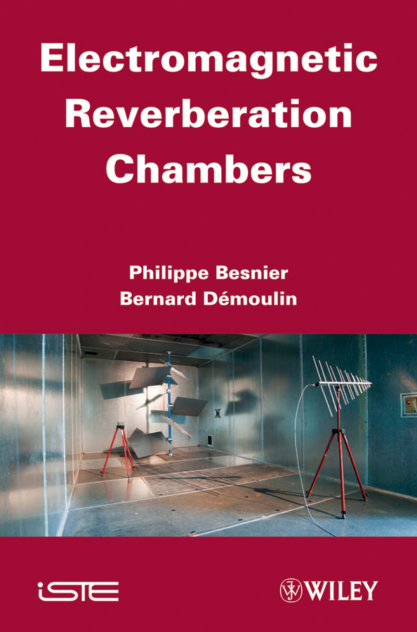 Besnier Philippe Electromagnetic Reverberation Chambers huang yi reverberation chambers theory and applications to emc and antenna measurements