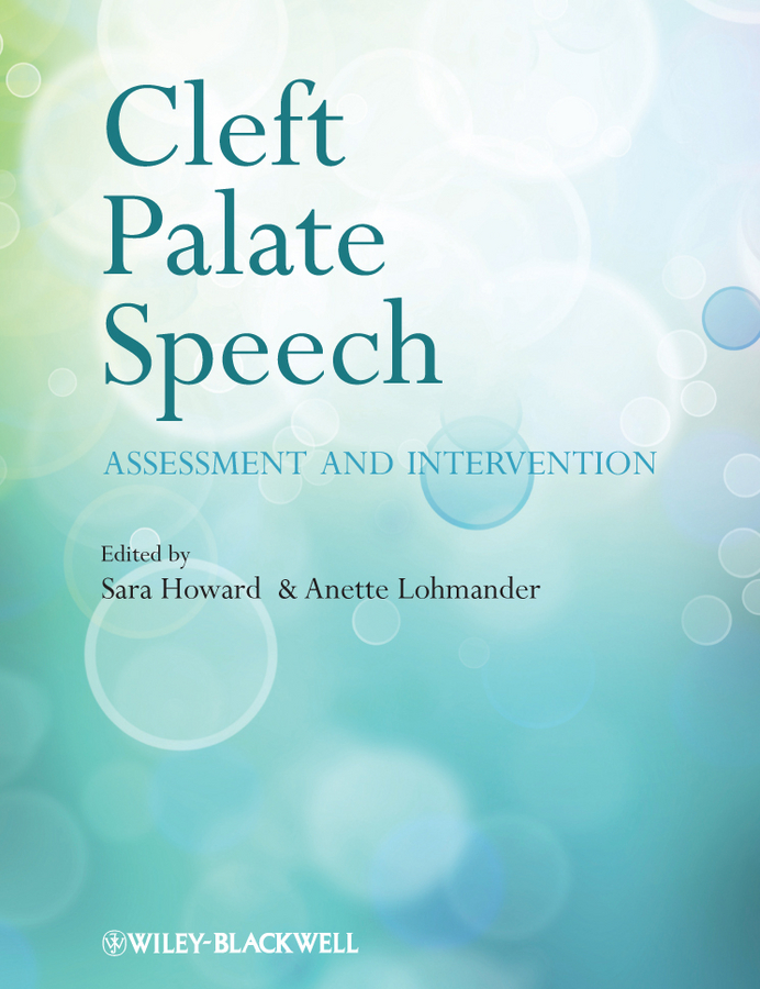 Howard Sara Cleft Palate Speech. Assessment and Intervention nasoalveolar moulding in cleft lip and palate children