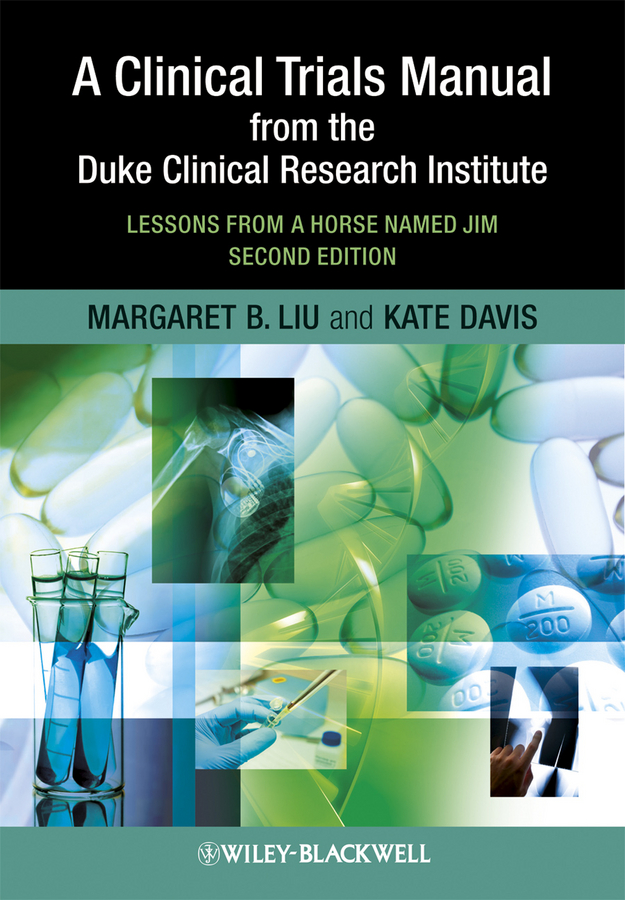 Davis Kate A Clinical Trials Manual From The Duke Clinical Research Institute. Lessons from a Horse Named Jim