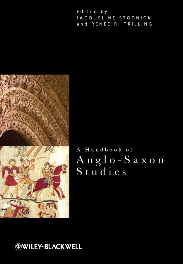Stodnick Jacqueline A Handbook of Anglo-Saxon Studies consalvo mia the handbook of internet studies