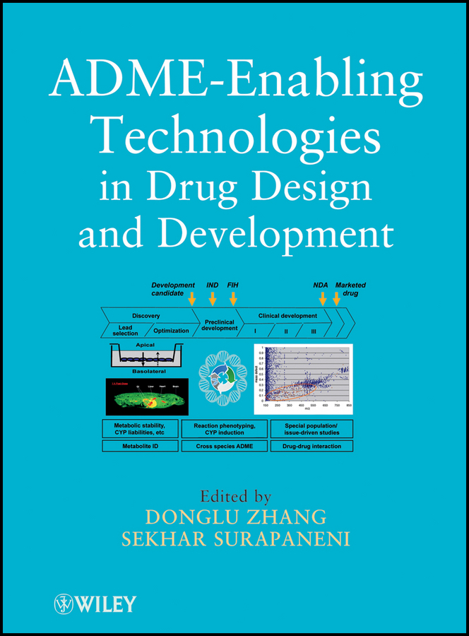 Surapaneni Sekhar ADME-Enabling Technologies in Drug Design and Development honghui zhou adme and translational pharmacokinetics pharmacodynamics of therapeutic proteins applications in drug discovery and development