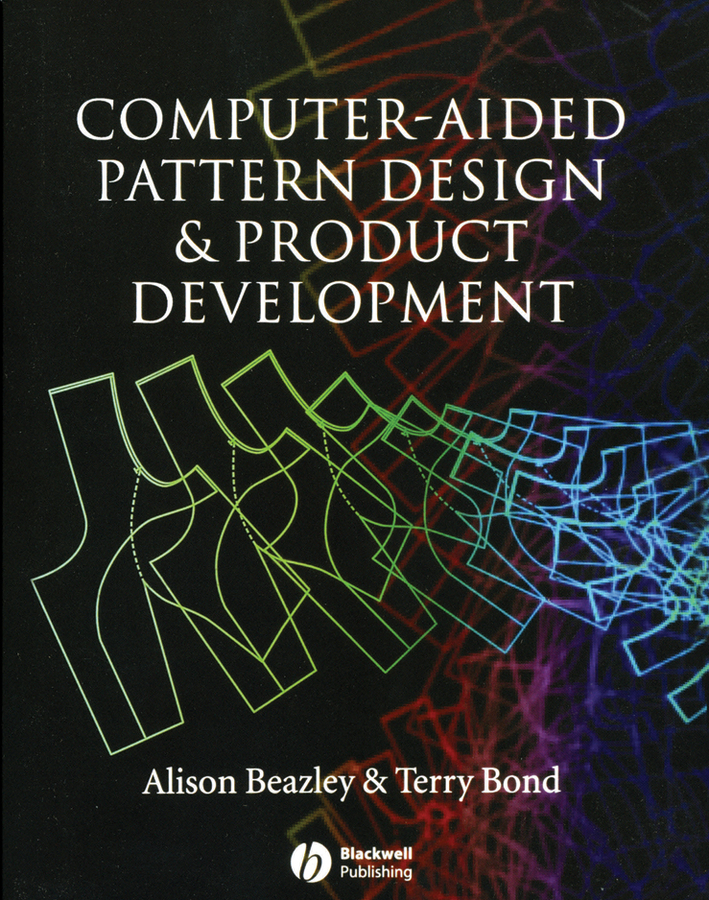 Bond Terry Computer-Aided Pattern Design and Product Development 410 209 programmers development systems mr li