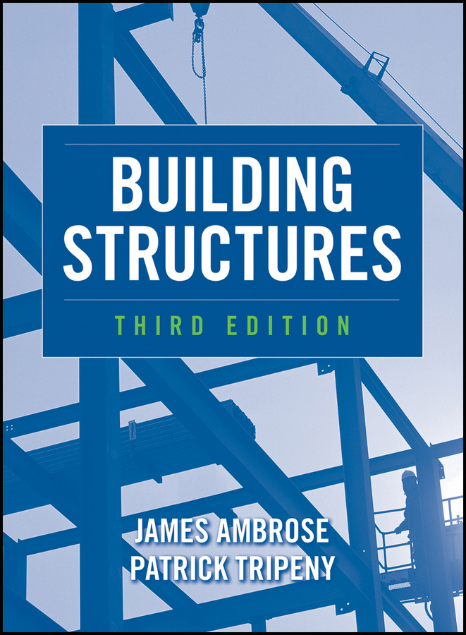 Ambrose Moyer James Building Structures francis ching d k building structures illustrated patterns systems and design