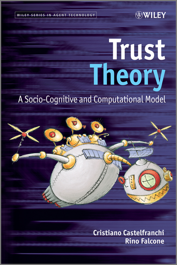Falcone Rino Trust Theory. A Socio-Cognitive and Computational Model circle of trust кардиган circle of trust circle of trust s15 83 455 daisy 2buy синий s