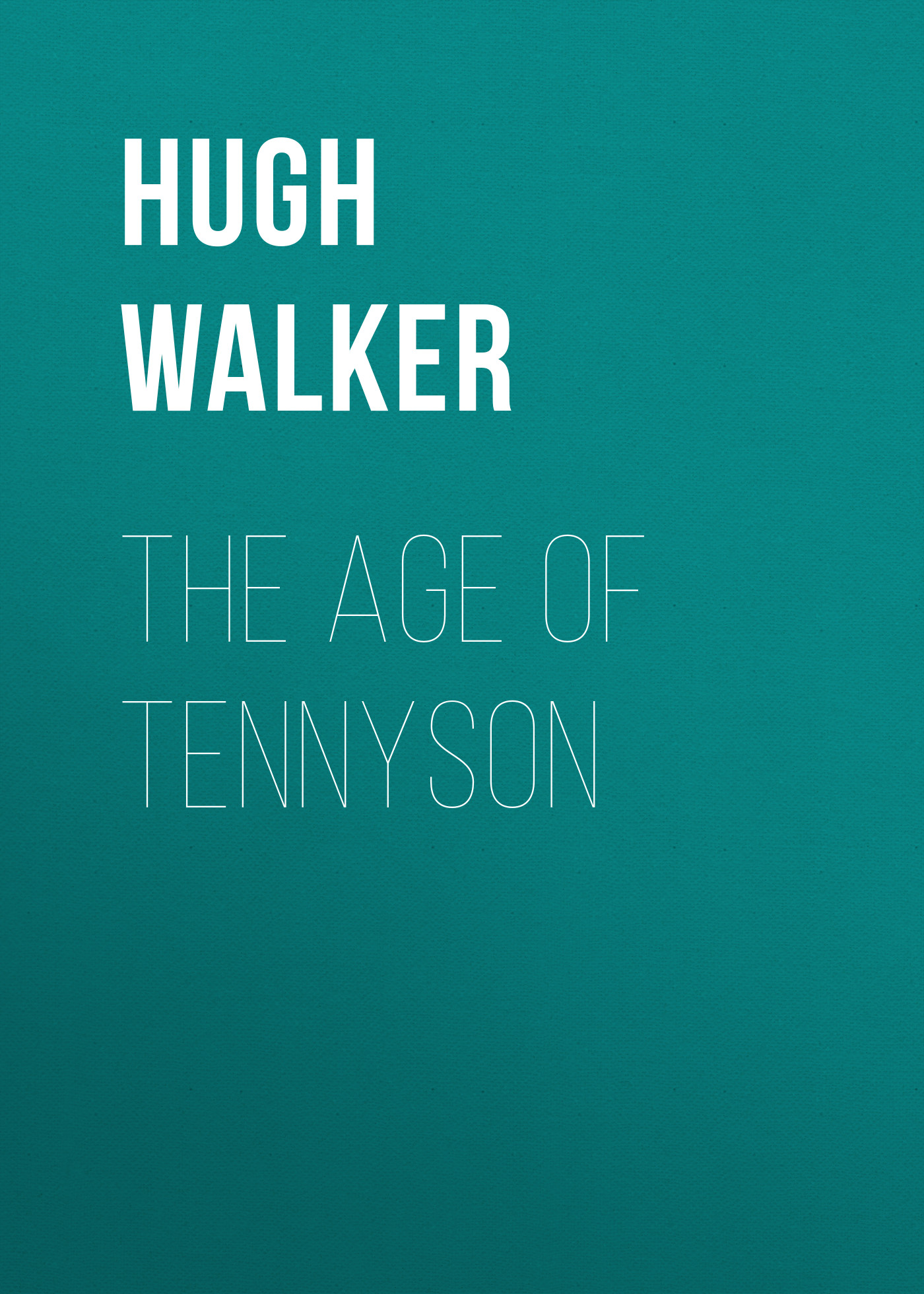 Hugh Walker The Age of Tennyson walker r the age of miracles