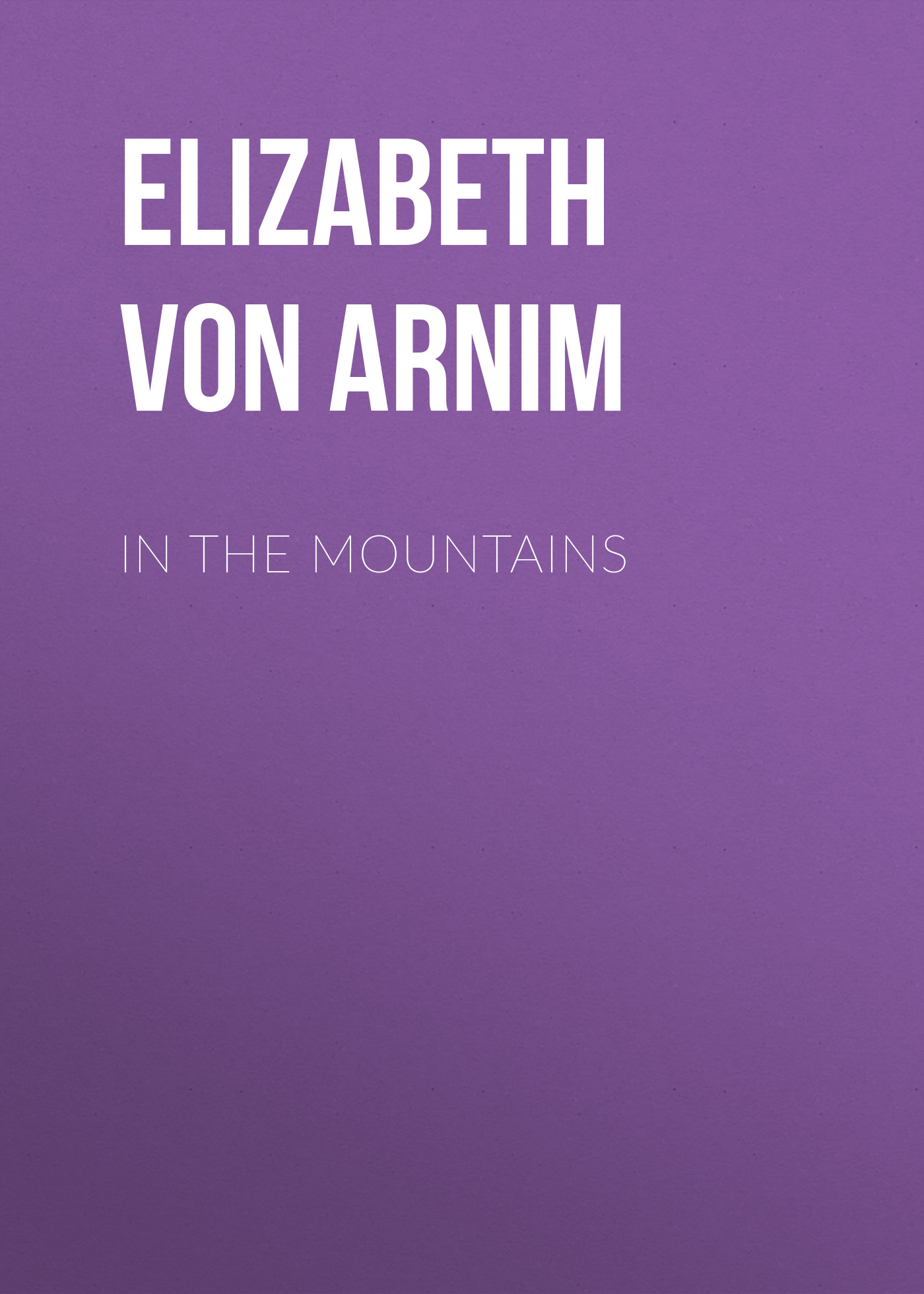Elizabeth von Arnim In the Mountains m j oczko a prayer in the mountains