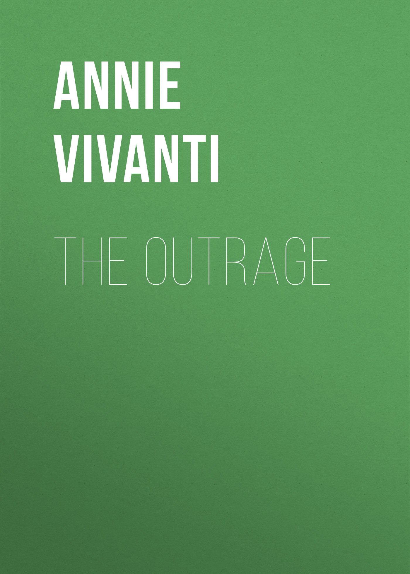 Annie Vivanti The Outrage annie vivanti gioia