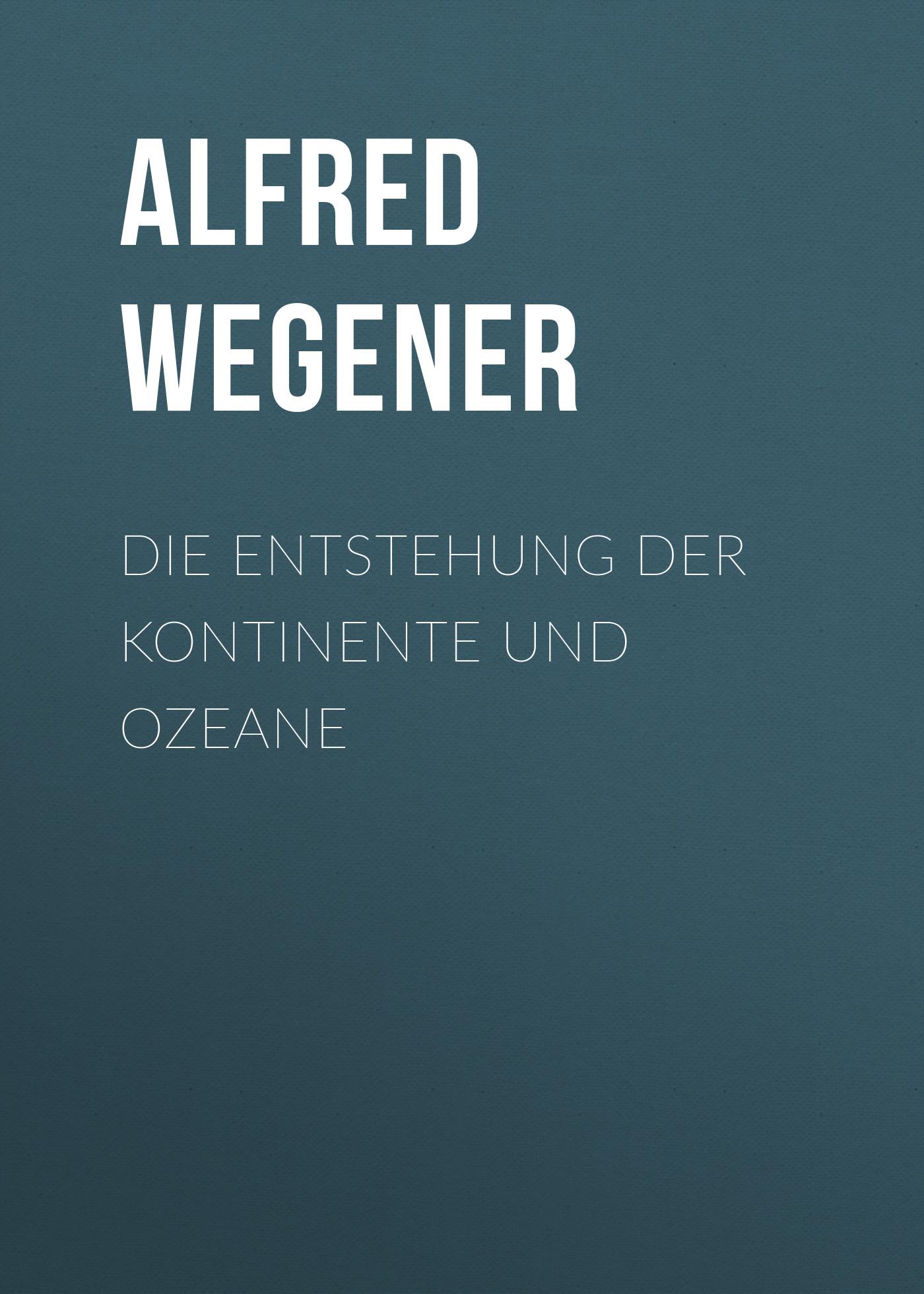 Alfred Wegener Die Entstehung der Kontinente und Ozeane ботинки der spur der spur de034amwiz42