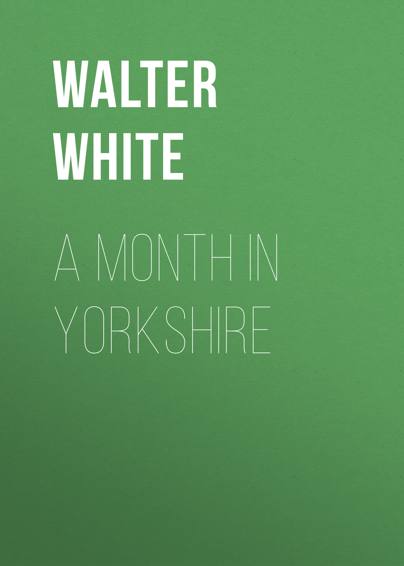 Walter White A Month in Yorkshire linda goodnight married in a month