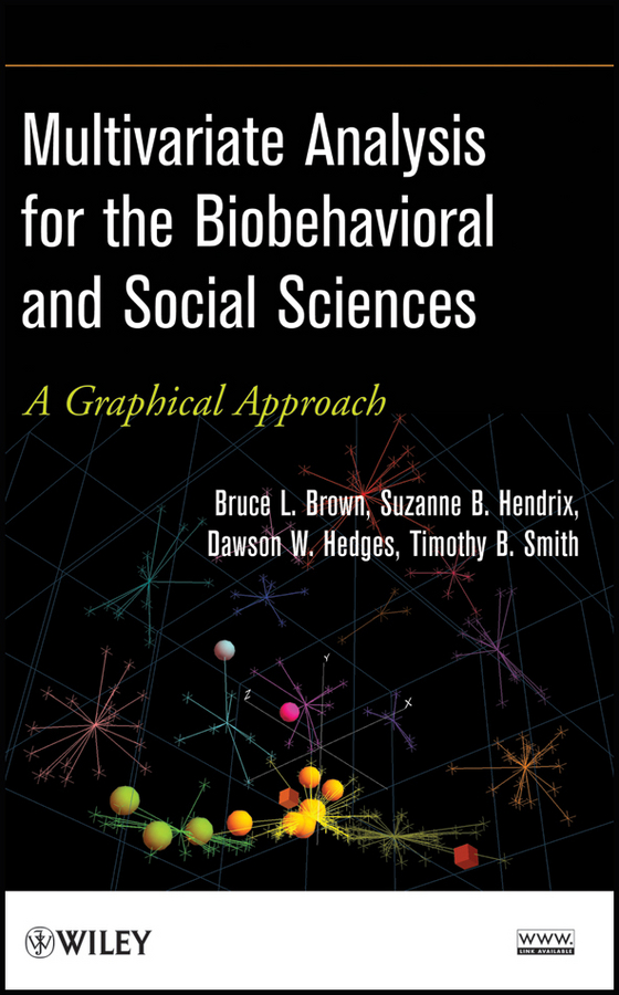 Suzanne Hendrix B. Multivariate Analysis for the Biobehavioral and Social Sciences. A Graphical Approach