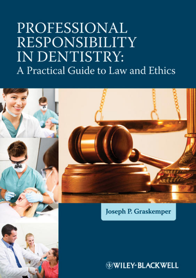 Joseph Graskemper P. Professional Responsibility in Dentistry. A Practical Guide to Law and Ethics skepticism in ethics paper