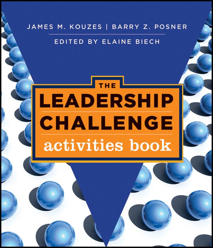 Elaine Biech The Leadership Challenge. Activities Book james m kouzes the student leadership challenge activities book
