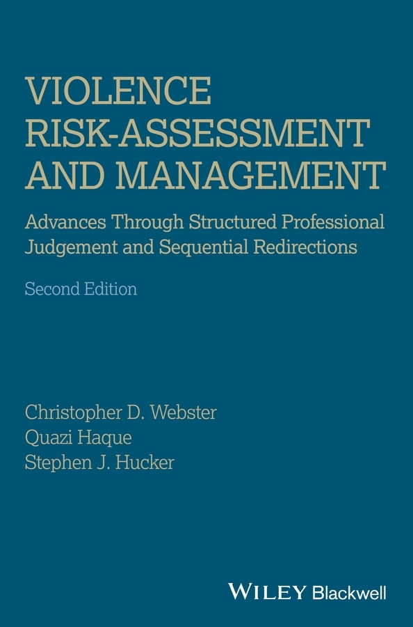 Quazi Haque Violence Risk - Assessment and Management. Advances Through Structured Professional Judgement and Sequential Redirections cycle of violence