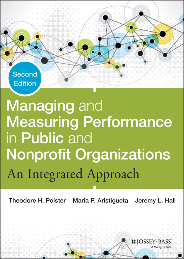 Jeremy Hall L. Managing and Measuring Performance in Public and Nonprofit Organizations. An Integrated Approach optimizing the performance of synchronization process